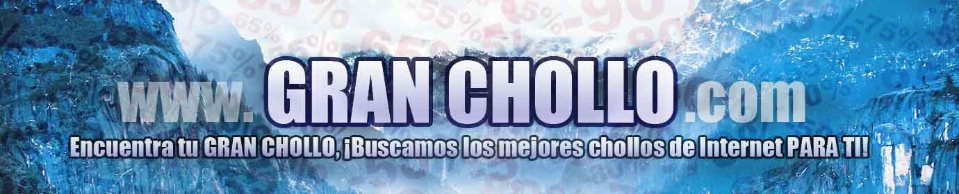 GRAN CHOLLO